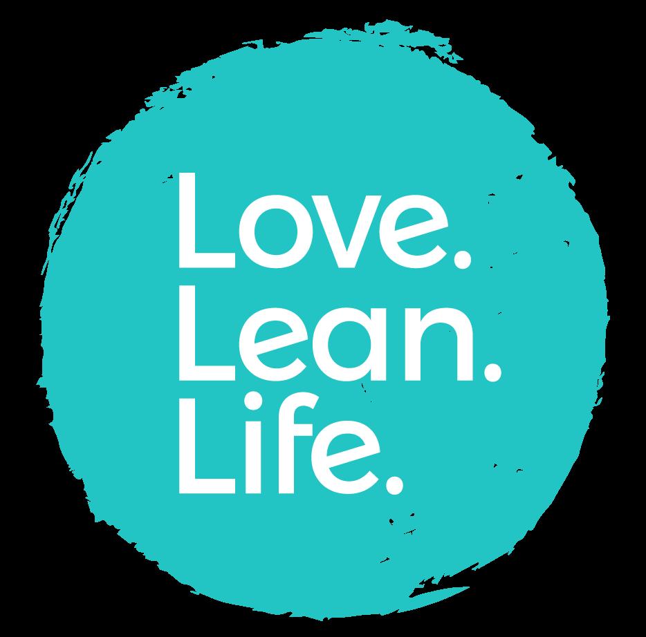 Love. Lean. Life.